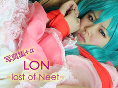 NEET探偵事務所|LON-lost of Neet-写真集+α